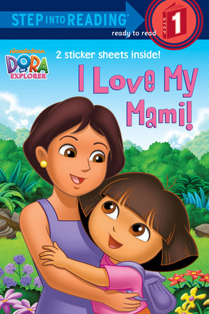 I Love My Mami! (Dora the Explorer) by Random House
