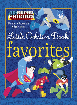 DC Super Friends Little Golden Book Favorites (DC Super Friends) by Various