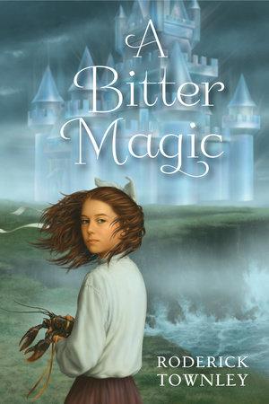 A Bitter Magic by Roderick Townley