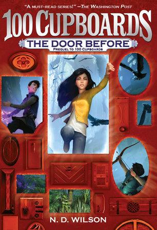 The Door Before (100 Cupboards Prequel) by N. D. Wilson