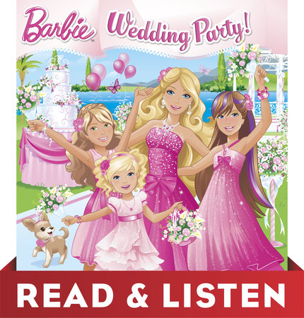 Wedding Party! (Barbie) Read & Listen Edition by Mary Man-Kong