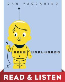 Doug Unplugged: Read & Listen Edition