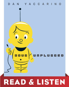 Doug Unplugged: Read & Listen Edition