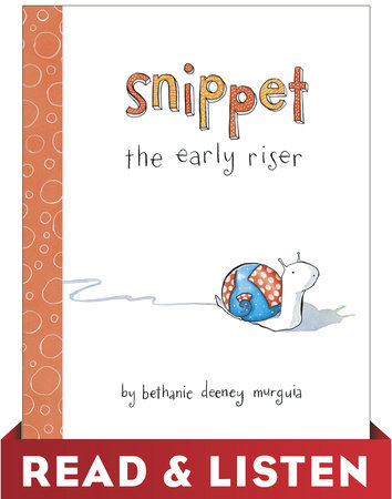 Snippet the Early Riser: Read & Listen Edition by Bethanie Murguia