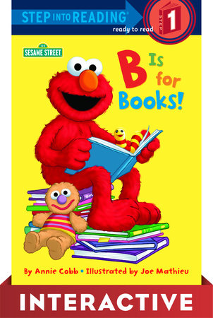 B is for Books! (Sesame Street) Interactive Edition by Annie Cobb