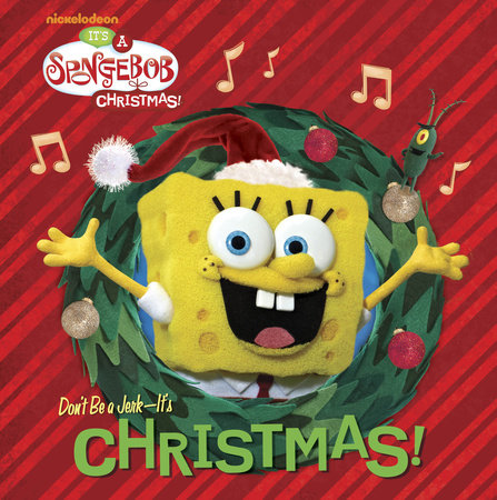 Don't Be a Jerk, It's Christmas! (SpongeBob SquarePants) by Random House