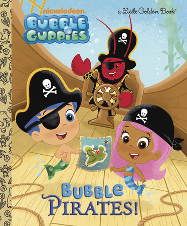 Bubble Pirates! (Bubble Guppies) by Golden Books