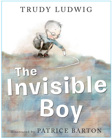 The Invisible Boy by Trudy Ludwig