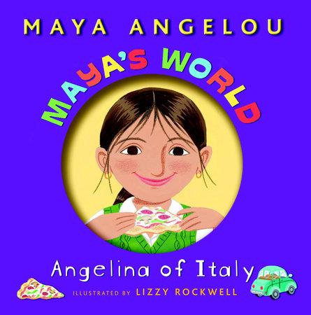 Maya's World: Angelina of Italy by Maya Angelou