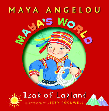 Maya's World: Izak of Lapland by Maya Angelou