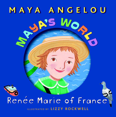 Maya's World: Renee Marie of France by Maya Angelou
