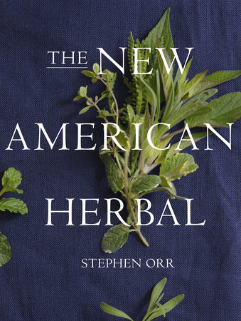 The New American Herbal by Stephen Orr