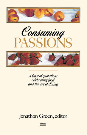 Consuming Passions by Jonathon Green