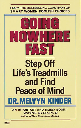 Going Nowhere Fast by Dr. Melvyn Kinder