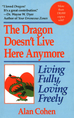 Dragon Doesn't Live Here Anymore by Alan Cohen