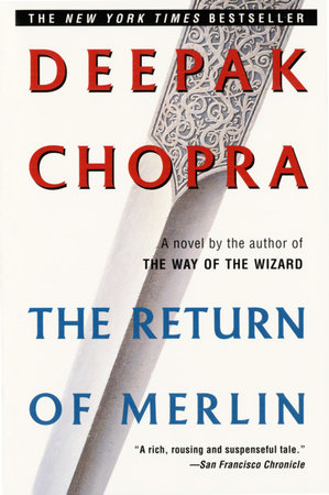 The Return of Merlin by Deepak Chopra, M.D.