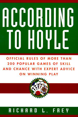 According to Hoyle by Richard L. Frey