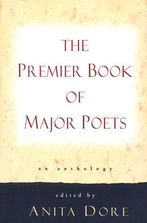 Premier Book of Major Poets by Anita Dore