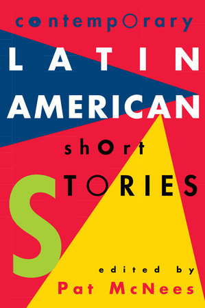 Contemporary Latin American Short Stories