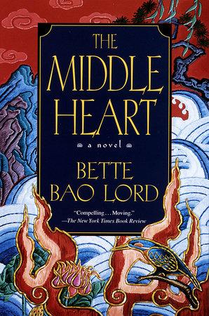 Middle Heart by Bette Bao Lord Enterprises, Inc.