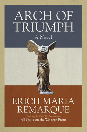 Arch of Triumph by Erich Maria Remarque