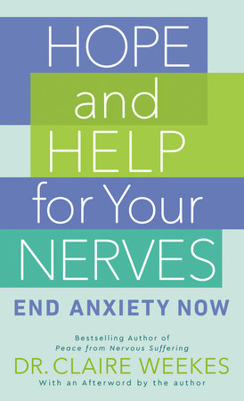 Hope and Help for Your Nerves by Claire Weekes