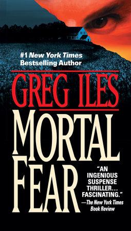 Mortal Fear by Greg Iles