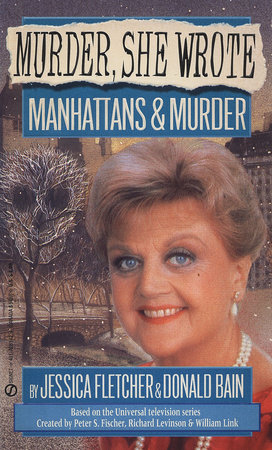 Murder, She Wrote: Manhattans & Murder by Jessica Fletcher and Donald Bain