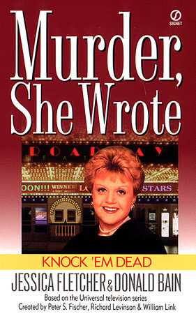 Murder, She Wrote: Knock'em Dead by Jessica Fletcher and Donald Bain