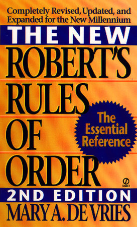 The New Robert's Rules of Order by Mary A. De Vries