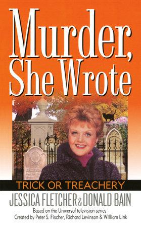 Murder, She Wrote: Trick or Treachery by Jessica Fletcher and Donald Bain