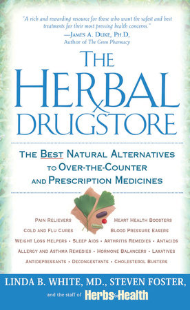 The Herbal Drugstore by Linda B. White and Steven Foster