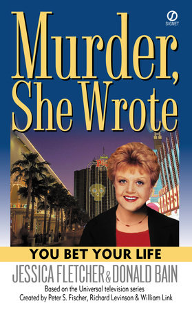 Murder, She Wrote: You Bet Your Life by Jessica Fletcher and Donald Bain
