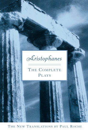 Aristophanes: The Complete Plays by