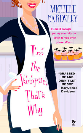 I'm the Vampire, That's Why by Michele Bardsley