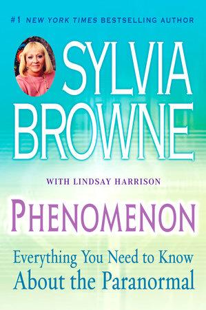 Phenomenon by Sylvia Browne and Lindsay Harrison