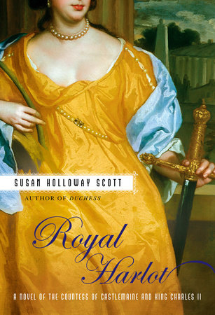 Royal Harlot by Susan Holloway Scott