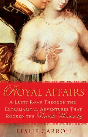 Royal Affairs by Leslie Carroll
