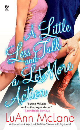 A Little Less Talk and a Lot More Action by LuAnn McLane