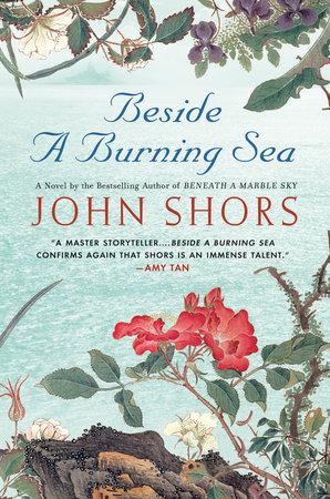 Beside a Burning Sea by John Shors