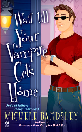 Wait Till Your Vampire Gets Home by Michele Bardsley