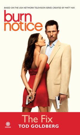 Burn Notice: the Fix by Tod Goldberg