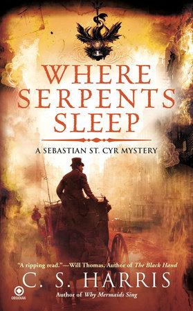 Where Serpents Sleep by C. S. Harris