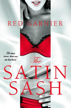 The Satin Sash by Red Garnier