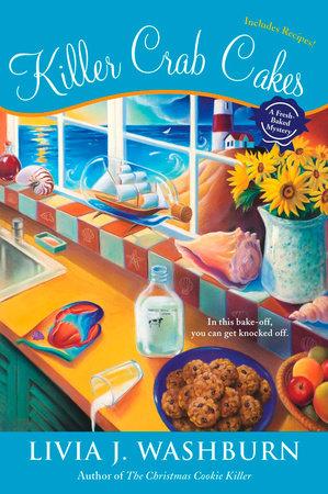 Killer Crab Cakes by Livia J. Washburn