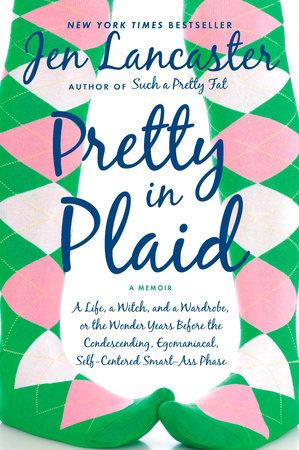 Pretty in Plaid by Jen Lancaster