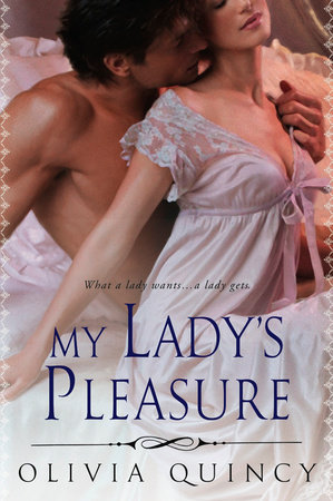 My Lady's Pleasure by Olivia Quincy