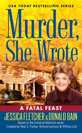 Murder, She Wrote:  A Fatal Feast by Jessica Fletcher and Donald Bain