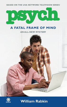 Psych: A Fatal Frame of Mind by William Rabkin