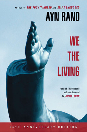 We the Living (75th-Anniversary Deluxe Edition) by Ayn Rand